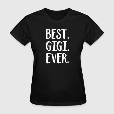 Best Gigi Ever - Women's T-Shirt