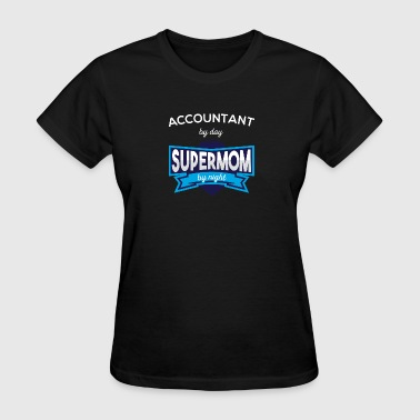 Accountant By Day Supermom By Night T Shirt - Women's T-Shirt