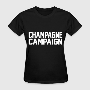 Champagne Campaign - Women's T-Shirt