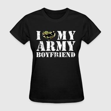 i love my army boyfriend - Women's T-Shirt