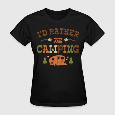 Rather Be Camping C1 - Women's T-Shirt