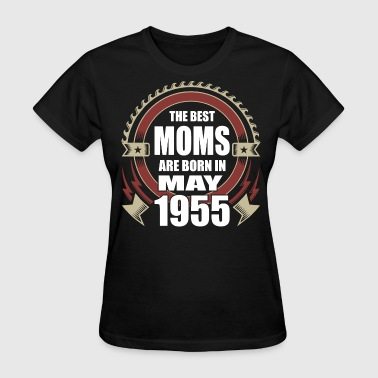 The Best Moms are Born in May 1955 - Women's T-Shirt