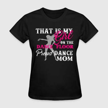 Proud Dance Mom Shirt - Women's T-Shirt