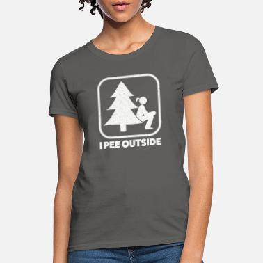 Outside I Pee Outside Girl Sign Funny Camping Outdoor - Women's T-Shirt