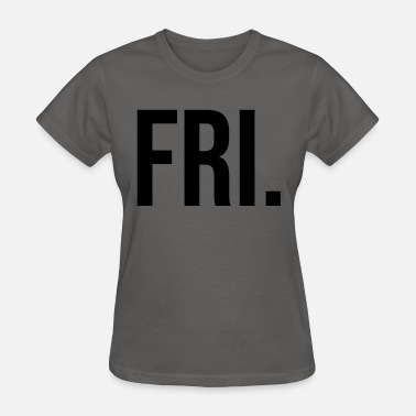 Fries Quotes Fri - Women's T-Shirt