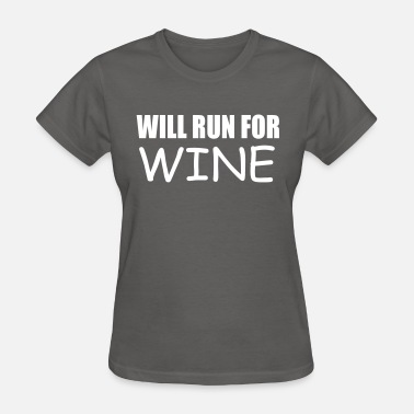 Running Quote will run for wine funny quote - Women's T-Shirt