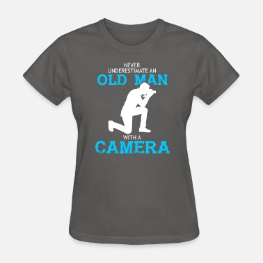Never Underestimate A Man With A Camera Old Man With A Camera Photorgrapher T Shirt - Women's T-Shirt