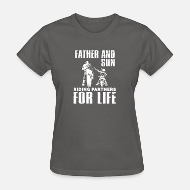 Partners Father and Son riding partners for life - Women's T-Shirt