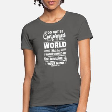 Do Not Conform Romans 12:2 Bible Verse - Women's T-Shirt