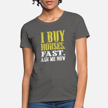 1f8b153f5 I Buy Houses I Buy Houses. Fast. Ask Me How - Women  39