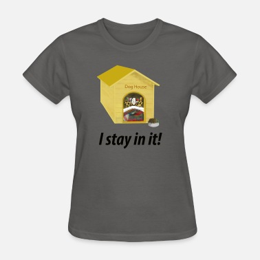 Doghouse In the Doghouse - Women's T-Shirt