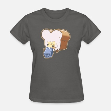 Butter Bread You are the Butter to my Bread - Women's T-Shirt