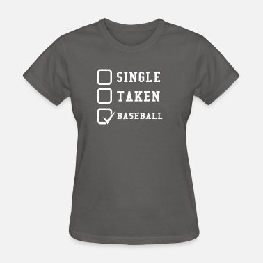 Sportshirt Single Taken Baseball Sportshirt Sport Gift - Women's T-Shirt