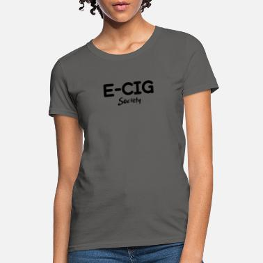 E-CIG Society - Women's T-Shirt