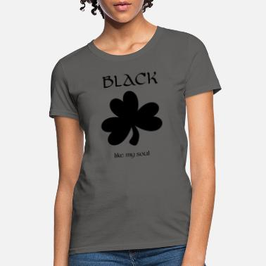 Shamrock Black Soul St. Patricks Day Shamrock - Women's T-Shirt