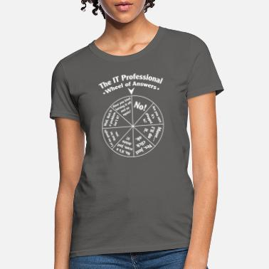 Technology The IT Professional Wheel of Answers. - Women's T-Shirt
