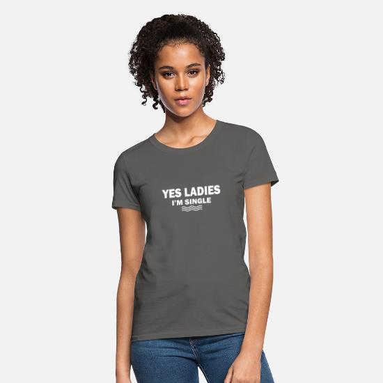 You T-Shirts - i´m single alone ladies gift idea - Women's T-Shirt charcoal