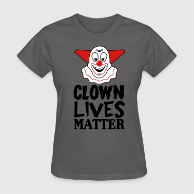 Clown lives matter - Women's T-Shirt