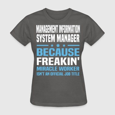 Management Information System Manager - Women's T-Shirt