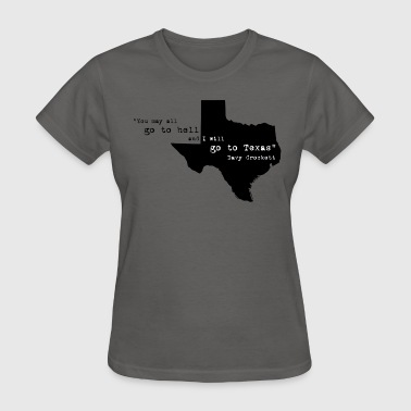 I Will Go To Texas! - Women's T-Shirt