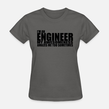 Awesome Engineer Engineer Awesomeness - Women's T-Shirt