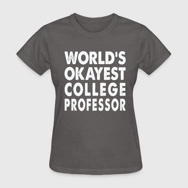 World's Okayest College Professor Instructor - Women's T-Shirt