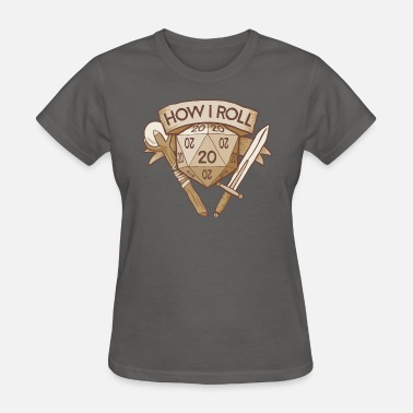 How I Roll D&D Tshirt - Women's T-Shirt