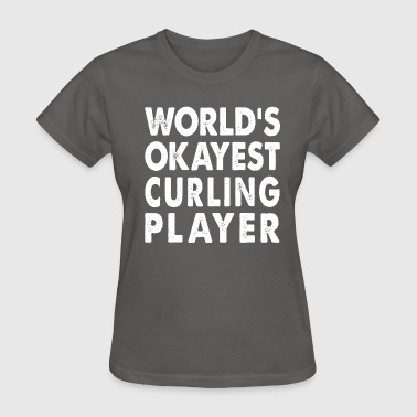 World's Okayest Curling Player - Women's T-Shirt