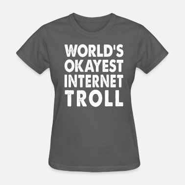Internet Troll World's Okayest Internet Troll - Women's T-Shirt