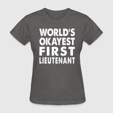 World's Okayest First Lieutenant - Women's T-Shirt