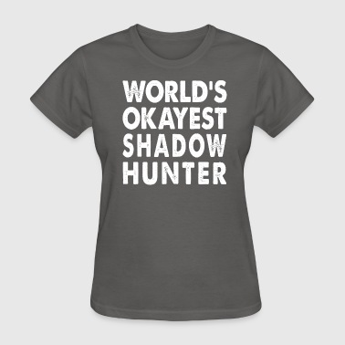 World's Okayest Shadowhunter - Women's T-Shirt