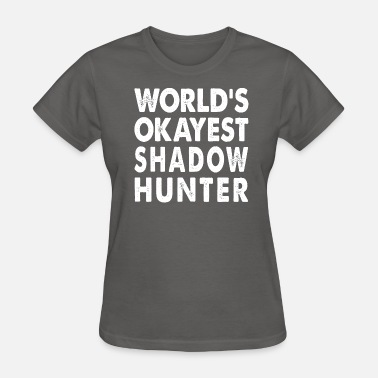 Shadowhunters World's Okayest Shadowhunter - Women's T-Shirt