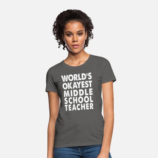 Teacher T-Shirts - World's Okayest Middle School Teacher - Women's T-Shirt charcoal