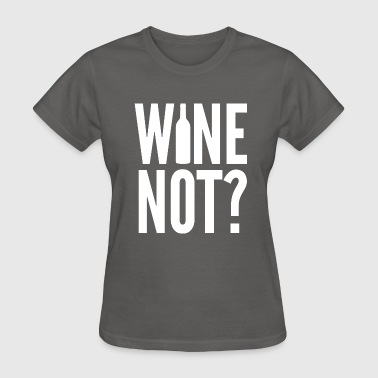 Cork Wine Not? - Women's T-Shirt