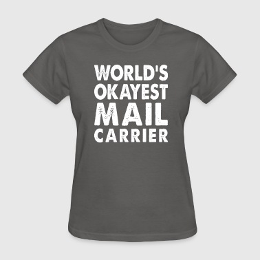 World's Okayest Mail Carrier - Women's T-Shirt