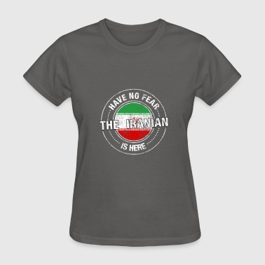 Have No Fear The Iranian Is Here Shirt - Women's T-Shirt