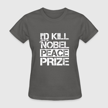 Nobel Funny - nobel peace prize - Women's T-Shirt