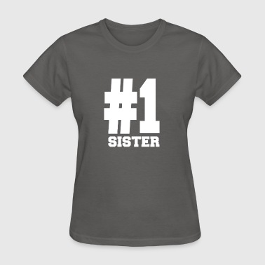 1 Sister Number One Sister Number 1 Sister T Shirts | Amazing For Sisters - Women's T-Shirt