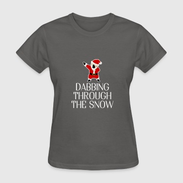Dabbing Santa Dabbing Through The snow Funny Santa Dab Christmas - Women's T-Shirt
