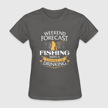 Weekend Forecast Fishing With Drinking - Women's T-Shirt