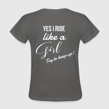 Horse I Ride like a girl cyclist horse riding motorbike  - Women's T-Shirt