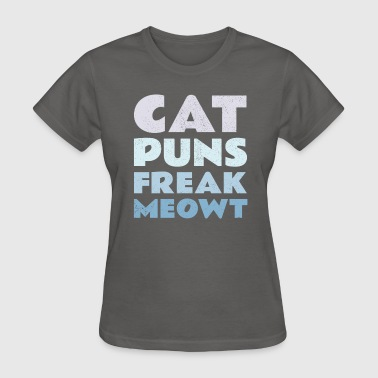 Cat Puns Freak Meowt - Women's T-Shirt
