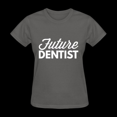 Future Dentist - Women's T-Shirt