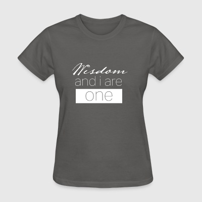 Wisdom and I are one - Women's T-Shirt