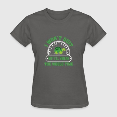 Running Turtle Wont Quit Swear Whole Time - Women's T-Shirt