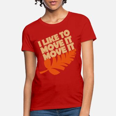 Party I like to move it move it - Women's T-Shirt
