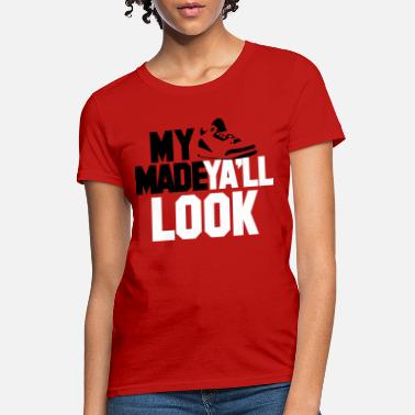 919f72d71e64 Air Jordan my j  39 s made yall look - Women  39 . Women s T-Shirt