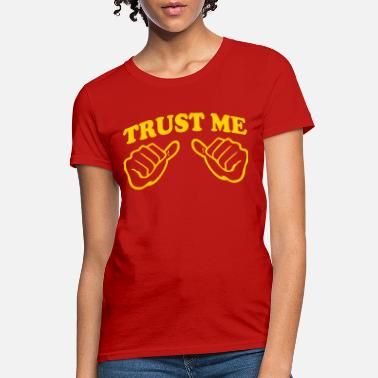 Texting TRUST ME (THUMB) + (YOUR OWN TEXT) - Women's T-Shirt