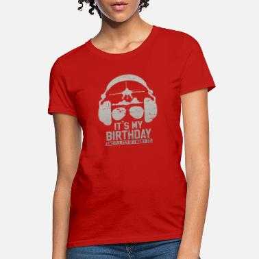 Jet Aviation It's my birthday Aviator glasses jet plane Pilot - Women's T-Shirt