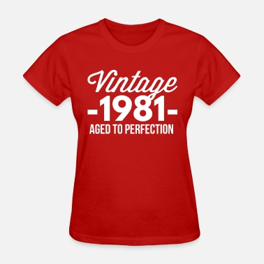 1981 Aged Vintage 1981 aged to perfection - Women's T-Shirt